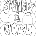 Silence is gold